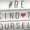 Be kind to yourself webinar